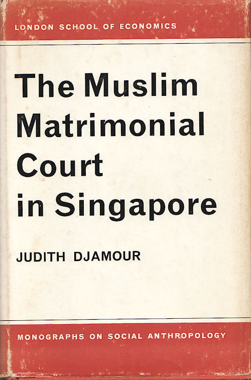The Muslim Matrimonial Court in Singapore. JUDITH DJAMOUR.