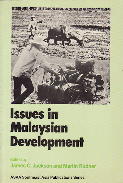 Issues in Malaysian Development. JAMES C. AND MARTIN RUDNER JACKSON.