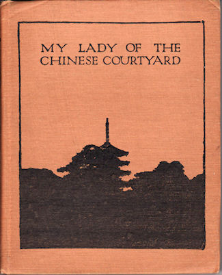 My Lady of the Chinese Courtyard. ELLIZABETH COOPER.