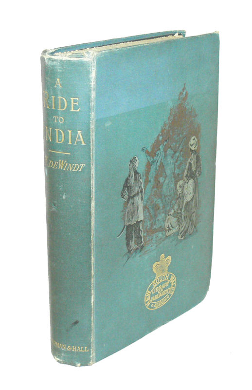A Ride to India Across Persia and Baluchistan. HARRY DE WINDT.