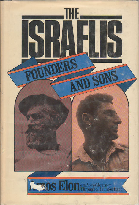 The Israelis. Founders and Sons. AMOS ELON.