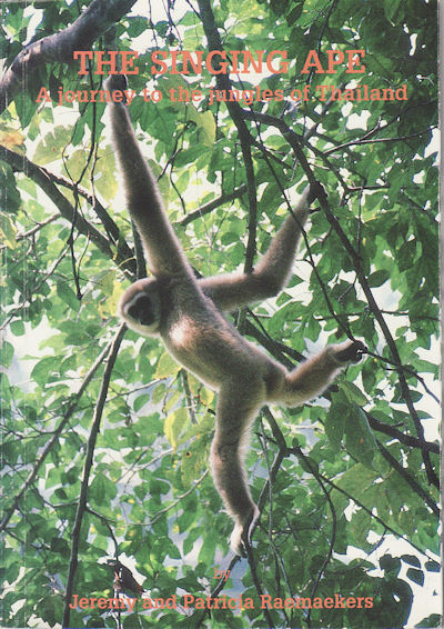 The Singing Ape. A Journey to the Jungle of Thailand. JEREMY RAEMAEKERS, PATRICIA.