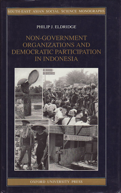 Non-Government Organizations and Democratic Participation in Indonesia. PHILIP J. ELDRIDGE.
