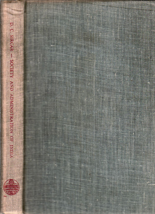 Studies in the Society and Administration of Ancient and Medieval India. Volume I Society. D. C. SIRCAR.