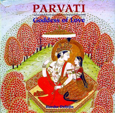 Parvati: Goddess of Love. HARSHA DEHEJIA.