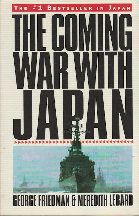 The Coming War with Japan. GEORGE AND MEREDITH LEBARD FRIEDMAN.