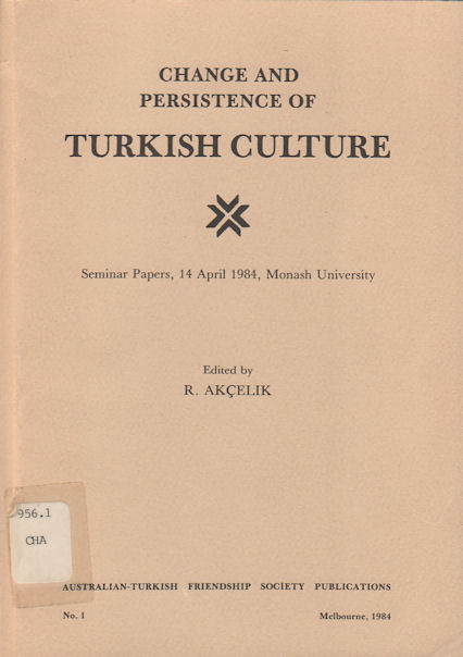 Change and Persistence of Turkish Culture. R. AKCELIK.