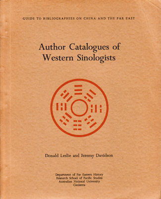 Author Catalogues of Western Sinologists. DONALD LESLIE, JEREMY DAVIDSON.