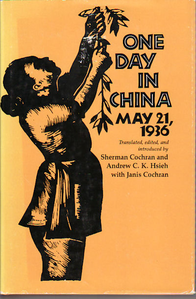 One Day in China: May 21, 1936. SHERMAN AND ANDREW C. K. HSIEH WITH JANIS COCHRAN COCHRAN.