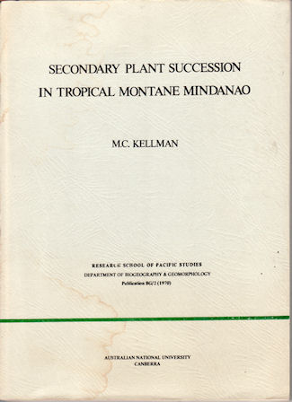 Secondary Plant Succession in Tropical Montane Mindanao. M. C. KELLMAN.