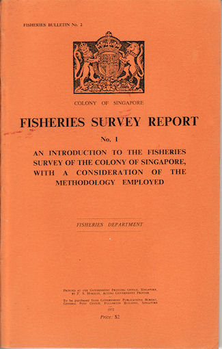 Fisheries Survey Report. An Introduction to the Fisheries Survey of the Colony of Singapore, with a Consideration of the Methology Employed. G. L. AND T. W. BURDON KESTEVEN.