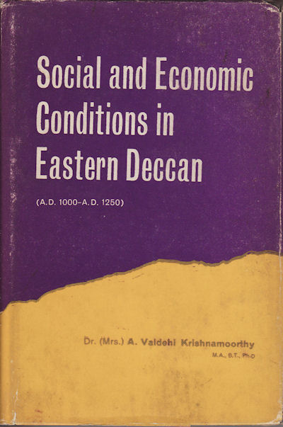 Social and Economic Conditions in Eastern Deccan (From A.D. 1000 to A.D. 1250). A. VAIDEHII KRISHNAMOORTHY.