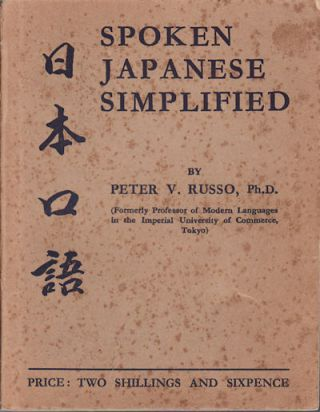 Spoken Japanese Simplified. PETER V. RUSSO