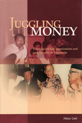 Juggling Money. Financial self-help organizations and social security in Yogyakarta. HOTZE LONT.