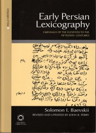 Early Persian Lexicography. Farhangs of the Eleventh to the Fifteenth Centuries. SOLOMON I. BAEVSKII