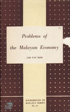 Problems of the Malayan Economy. LIM TAY BOH