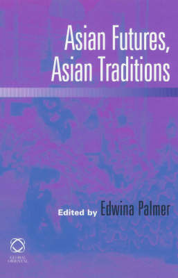 Asian Futures, Asian Traditions. EDWINA PALMER