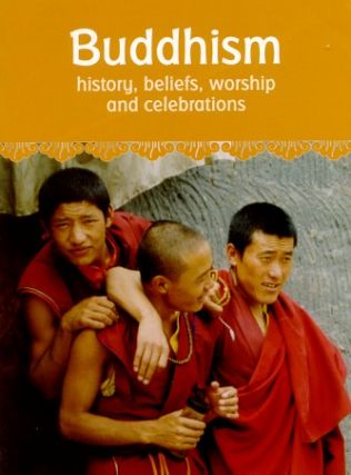 Buddhism. History, Beliefs, Worship and Celebrations. RITA FAELLI