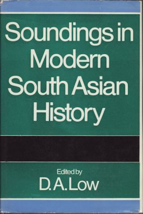 Soundings in Modern South Asian History. D. A. LOW.
