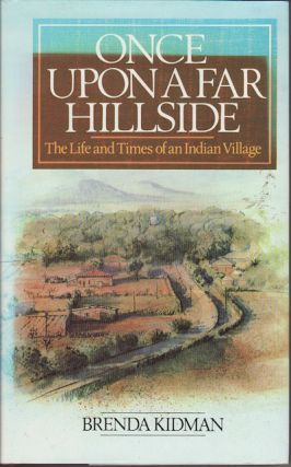 Once Upon a Far Hillside. Life and Times of an Indian Village. BRENDA KIDMAN