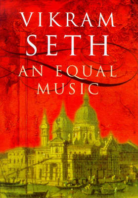 An Equal Music. VIKRAM SETH