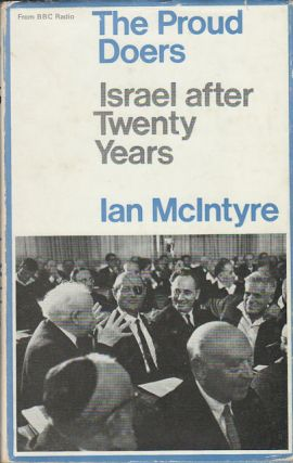 The Proud Doers. Israel after twenty years. IAN MCINTYRE