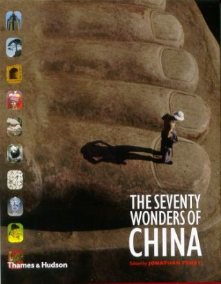 Seventy Wonders of China. JONATHAN FENBY
