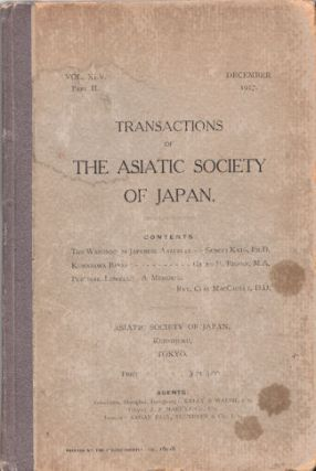 The Transactions of The Asiatic Society of Japan. Vol.XLV. Part II. SENCHI KATO, GALEN M. FISHER...