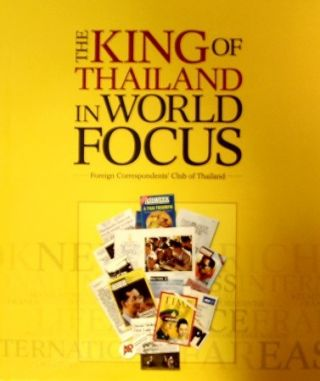 King of Thailand in World Focus. Articles and images from the international press 1946-2006....