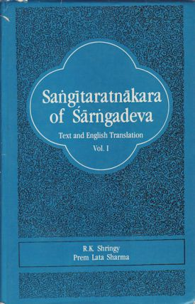 Sangitaratnakara of Sarngadeva. R. K. AND PREMLATA SHARMA SHRINGY