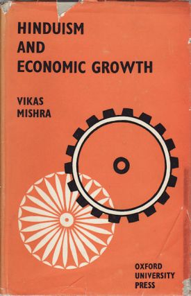 Hinduism and Economic Growth. VIKAS MISHRA