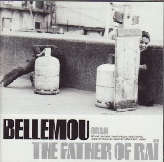 Bellemou - The Father of Rai