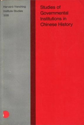 Studies of Governmental Institutions in Chinese History. JOHN L. BISHOP.
