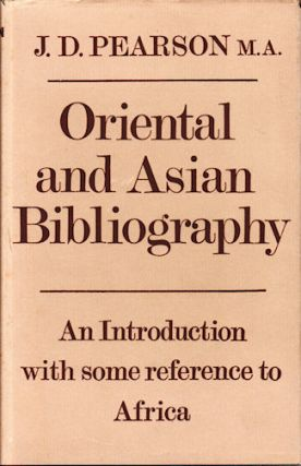 Oriental and Asian Bibliography. An Introduction With Some Reference to Africa. J. D. PEARSON