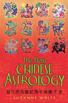The New Chinese Astrology. SUZANNE WHITE