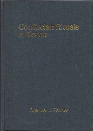 Confucian Rituals in Korea. SPENCER J. PALMER
