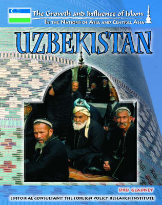 Uzbekistan. The Growth and Influence of Islam In the Nations of Asia and Central Asia. JOYCE LIBAL