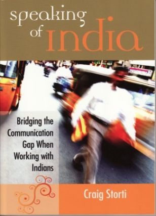 Speaking of India. Bridging the Gap between India and the West. CRAIG STORTI.