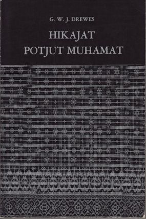 Hikajat Potjut Muhamat. An Achehnese Epic. G. W. J. DREWES, EDITED AND