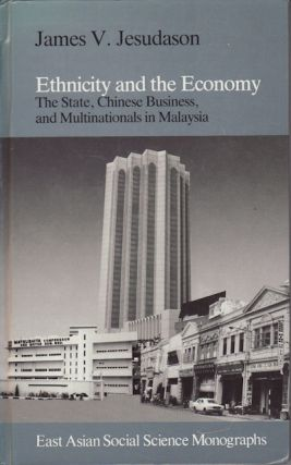 Ethnicity and the Economy. The State, Chinese Business and Multinationals in Malaysia. JAMES V....
