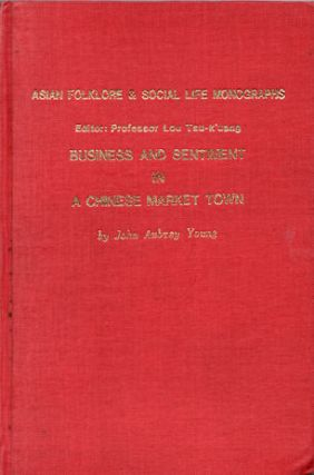 Business and Sentiment in a Chinese Market Town. JOHN AUBREY YOUNG