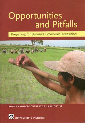 Opportunities and Pitfalls. Preparing for Burma's Economic Transition. YUKI AKIMOTO