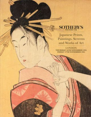 Japanese Prints, Paintings, Screens and Works of Art. SOTHEBY'S.