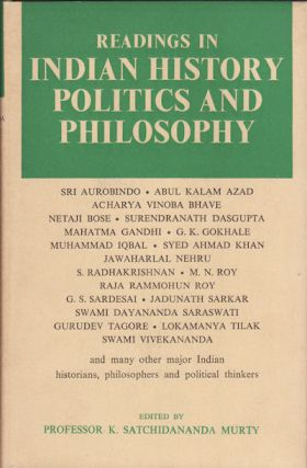 Readings in Indian History, Politics and Philosophy. K. SATCHIDANANDA MURTY
