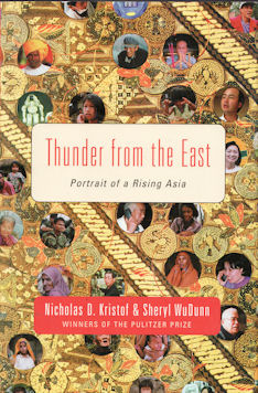 Thunder from the East. Portrait of a Rising Asia. NICHOLAS D. AND SHERYL WUDUNN KRISTOF