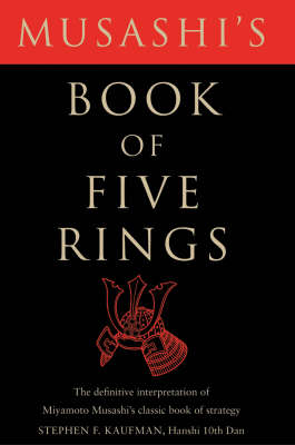 Musashi's Book of Five Rings. The Definitive Interpretation of Miyamoto Musashi's Classic Book of...