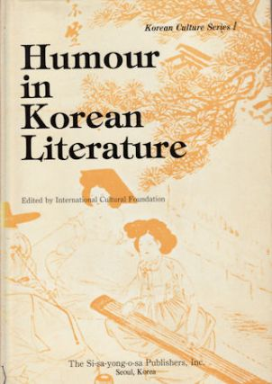 Humour in Korean Literature. INTERNATIONAL CULTURAL FOUNDATION
