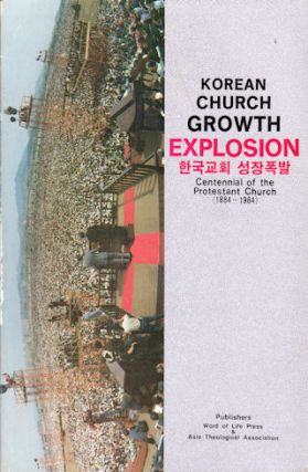 Korean Church Growth Explosion. Centennial of the Protestant Church. BONG-RIN AND MARTIN L....