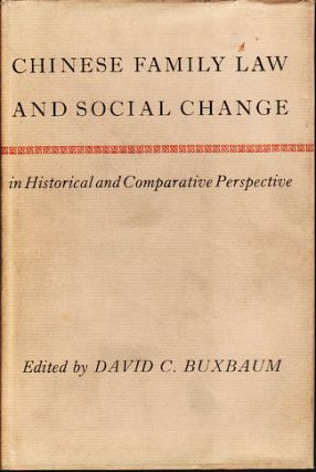 Chinese Family Law and Social Change in Historical and Comparative Perspective. DAVID C. BUXBAUM