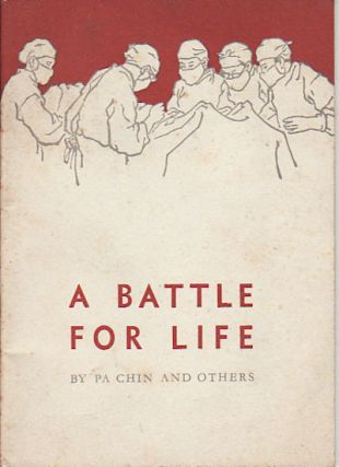 A Battle for Life. PA CHIN